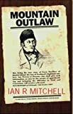 Mountain Outlaw, Ian R. Mitchell, 1842820273