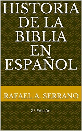 Historia de la Biblia en español: 2.ª Edición (Spanish Edition)