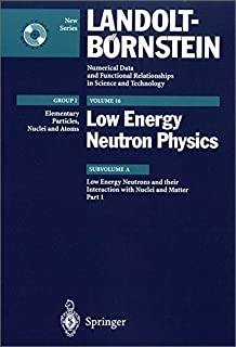 Low Energy Neutrons and their Interaction with Nuclei and Matter 1 (Landolt-Börnstein: Numerical Data and Functional Relationships in Science and Technology - New Series) (part 1) (3540608575) | Amazon price tracker / tracking, Amazon price history charts, Amazon price watches, Amazon price drop alerts