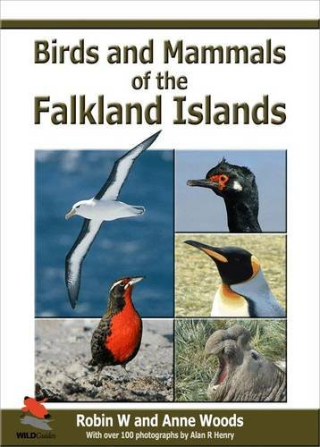 Birds and Mammals of the Falkland Islands (WILDGuides)
