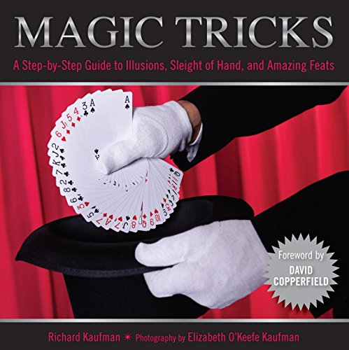 Knack Magic Tricks: A Step-By-Step Guide To Illusions, Sleight Of Hand, And Amazing Feats (Knack: Make It Easy) (Card Feat)