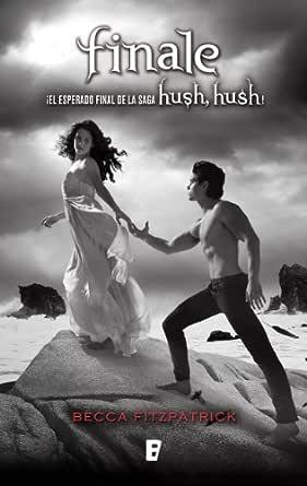Finale (Saga Hush, Hush 4): Saga Hush Hush eBook: Fitzpatrick ...