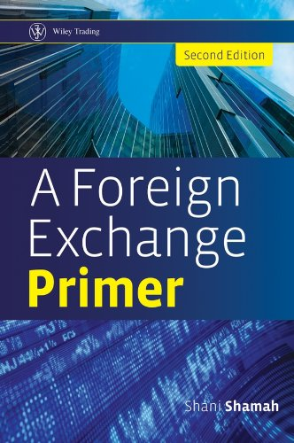 A Foreign Exchange Primer (Wiley Trading Book 550)