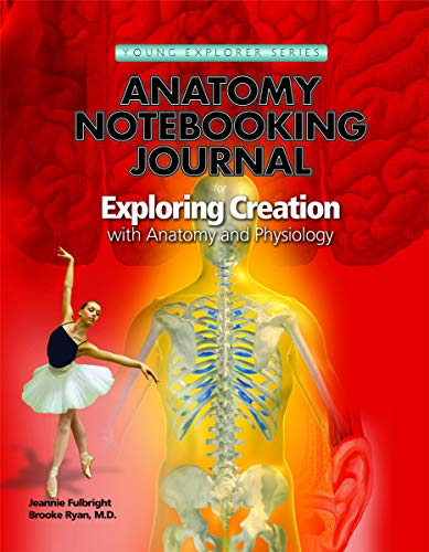 - Exploring Creation with Human Anatomy and Physiology, Notebooking Journal (Young Explorer (Apologia Educational Ministries))