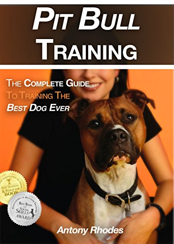 Pit Bull Training: The Complete Guide To Training the Best Dog Ever ()