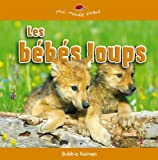 Les Bebes Loups / Baby Wolves (Mini Monde Vivant / Mini Living World) (French Edition)
