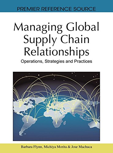 Managing Global Supply Chain Relationships: Operations, Strategies and Practices