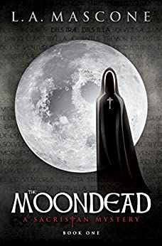 The Moondead: A Sacristan Mystery by [Mascone, L.A.]