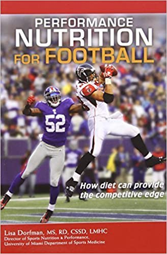Performance Nutrition for Football: How Diet Can Provide the Competitive Edge by Lisa Dorfman (2010)