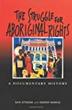img - for The Struggle for Aboriginal Rights: A Documentary History book / textbook / text book