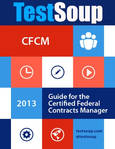 TestSoup's Guide for the Certified Federal Contracts Manager (CFCM) Exam