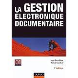 LA GESTION ELECTRONIQUE DOCUMENTAIRE 3EME EDITION