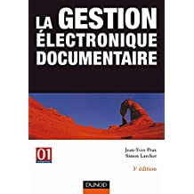 LA GESTION ELECTRONIQUE DOCUMENTAIRE 3EME EDITION