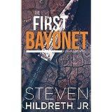 The First Bayonet: A Ben Williams Novel