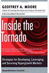 Inside the Tornado: Strategies for Developing, Leveraging, and Surviving Hypergrowth Markets (Collins Business Essentials) Kindle Edition