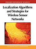 Localization Algorithms and Strategies for Wireless Sensor Networks