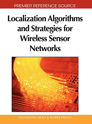 Localization Algorithms and Strategies for Wireless Sensor Networks by Brand: Information Science Reference