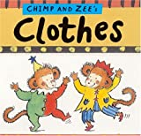 Chimp and Zee's Clothes, Catherine Anholt, Laurence Anholt, 1845077296