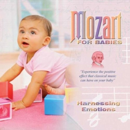 Mozart For Babies Harnessing Emotions by Wolfgang Amadeus ...
