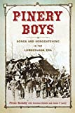 Pinery Boys: Songs and Songcatching in the Lumberjack Era (Languages and Folklore of Upper Midwest)