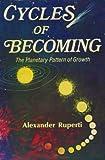 Cycles of Becoming, Alexander Ruperti, 0916360075