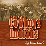 All the Cowboys Were Indians | Stan Brock