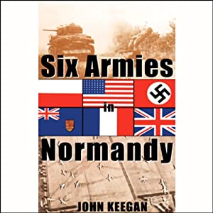 Six Armies in Normandy Audiobook