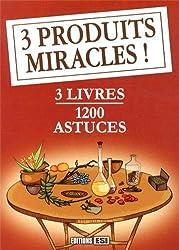 3 produits miracles ! : 3 volumes : 400 astuces avec du citron et des agrumes ; 400 astuces sur le bicarbonate de soude ; 400 astuces sur le vinaigre