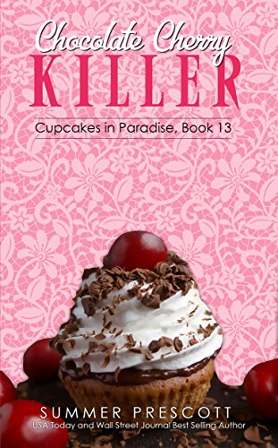 Chocolate Cherry Killer (Cupcakes in Paradise Book 13)