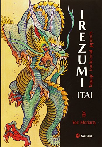 Descargar Libro Irezumi Itai. Tatuaje Tradicional Japonés Yori Moriarty
