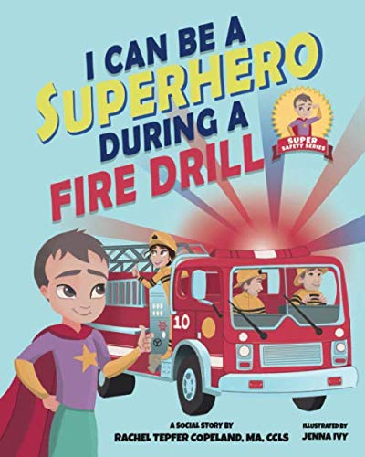 I Can Be A Superhero During A Fire Drill (Super Safety Series)
