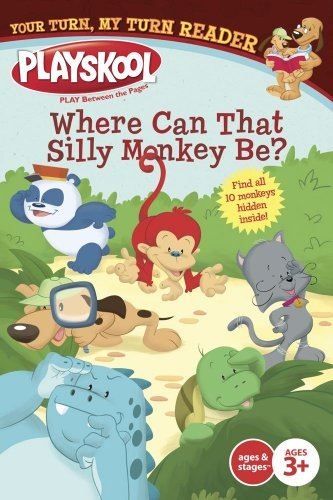 - Where Can That Silly Monkey Be?: Your Turn, My Turn Reader (Playskool: Your Turn My Turn Readers)