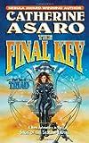 The Final Key, Catherine Asaro, 0765313537