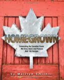 img - for Homegrown: Celebrating the Canadian Foods We Grow, Raise and Produce book / textbook / text book