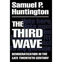 The Third Wave: Democratization in the Late 20th Century (The Julian J. Rothbaum Distinguished Lecture Series) by Huntington, Samuel P.(March 15, 1993) Paperback