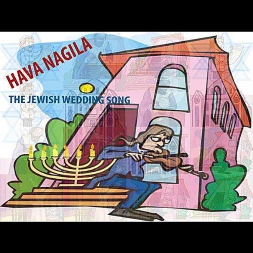 Hava Nagila Jewish Song (Hava Nagila,The Jewish Wedding Song)
