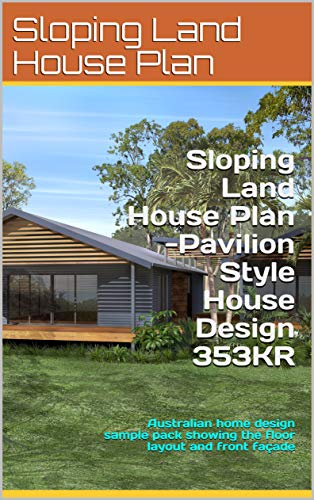 Sloping Land House Plan -Pavilion Style House Design 353KR ... on home building plans, home decorating, bathroom plans, home design planning, home design projects, commercial architecture plans, home energy plans, floor plans, home architecture plans, home design games, garden plans, home modern house design, home design software, home design tips, home hardware plans, home design principles, home design story, construction plans, house plans, engineering plans,