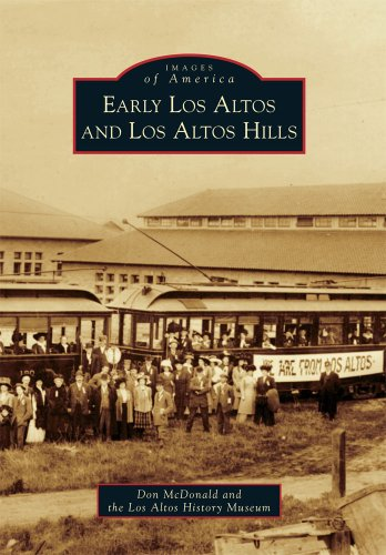 Early Los Altos and Los Altos Hills (Images of - Alto Stanford Palo