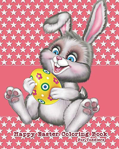 Easter Berry Basket - Happy Easter Coloring Book For Toddlers: A Creative Coloring Book of Easter Bunnies, Easter Eggs, Easter Baskets, and More