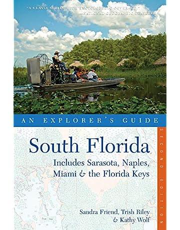 Explorers Guide South Florida: Includes Sarasota, Naples, Miami & the Florida Keys (