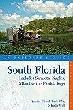 Explorer s Guide South Florida: Includes Sarasota, Naples, Miami & the Florida Keys (Second Edition)  (Explorer s Complete)