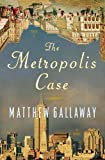 The Metropolis Case, Matthew Gallaway, 0307463427