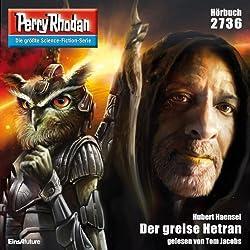 Der greise Hetran (Perry Rhodan 2736)