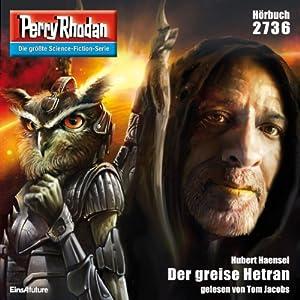 Der greise Hetran (Perry Rhodan 2736) Hörbuch