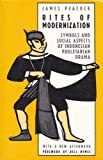 Rites of Modernization : Symbols and Social Aspects of Indonesian Proletarian Drama, Peacock, James, 0226651312