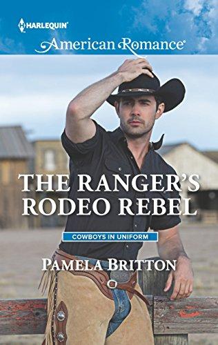 The Ranger's Rodeo Rebel (Cowboys in Uniform)