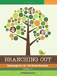 Branching Out: Genealogy for 1st - 3rd Grade Students Lessons 1 - 15: Lessons 1-15 (Volume 1)
