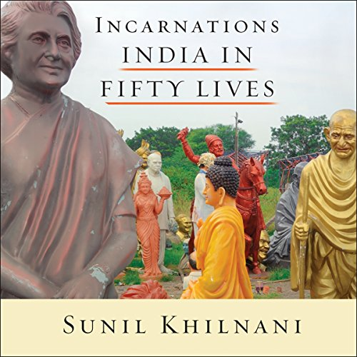 Incarnations: India in Fifty Lives