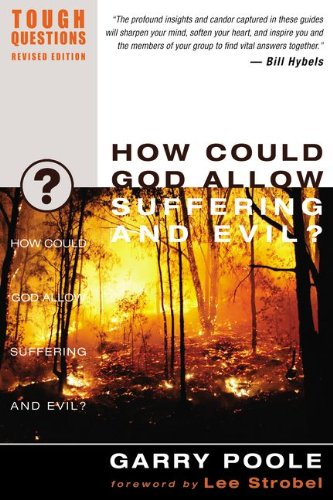 How Could God Allow Suffering and Evil? (Tough Questions)