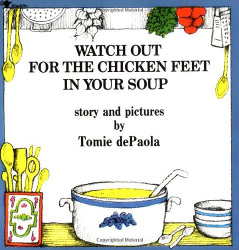 Watch Out for the Chicken Feet in Your Soup ()